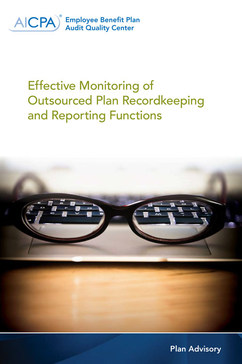 Effective Monitoring of Outsourced Plan Recordkeeping and Reporting Functions