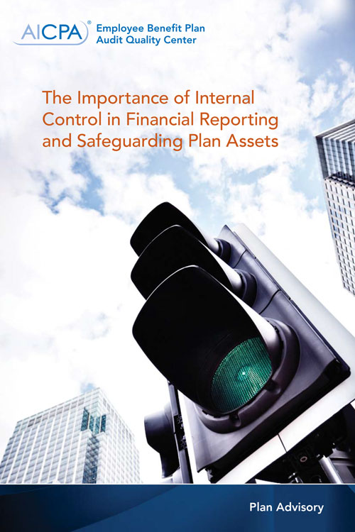 The Importance of Internal Control in Finacial Reporting and Safeguarding Plan Assets